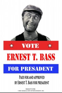 Ernest T Bass for Presadent