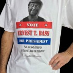 Ernest T. Bass for Presadent T-Shirt Model