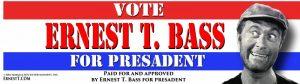 Ernest T BASS for Presadent Bumper Sticker